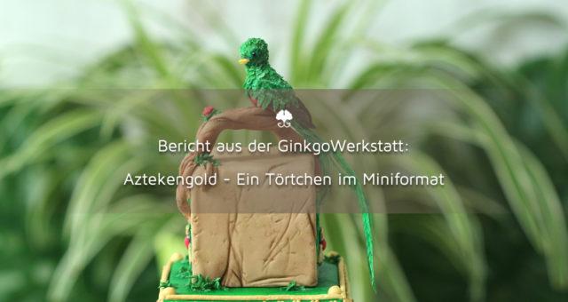 Aztekengold – Ein Törtchen im Miniformat